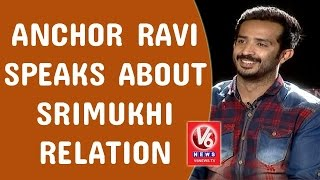 Anchor Ravi Speaks About Srimukhi Relation | Exclusive Interview | Madila Maata | V6 News