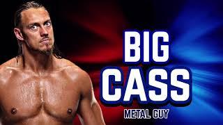 Big Cass - Metal Guy (Official Theme)