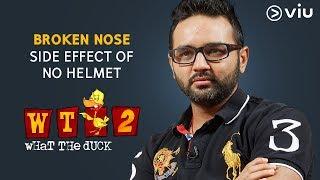 Side Effect Of No Helmet | Parthiv Patel | What The Duck Season 2 | Vikram Sathaye | Viu India