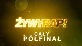 ŻYWYRAP! - PÓŁFINAŁ (DIIL.TV HD)