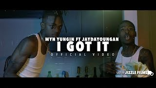 MYN Yungin - I Got It Ft. JayDaYoungan (Official Music Video) [Shot By Jizzle Films]