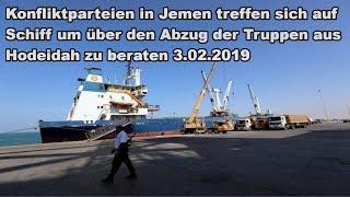 Konfliktparteien in Jemen treffen sich auf Schiff um über den Truppenabzug aus Hodeidah zu beraten