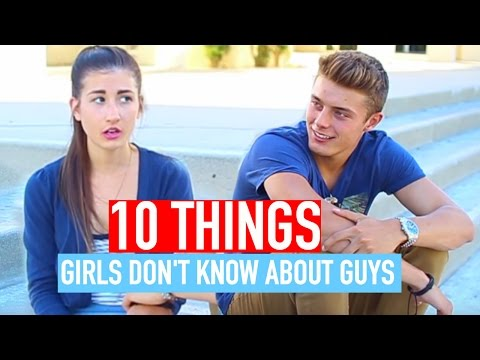 10 Things Girls Don't Know About Guys