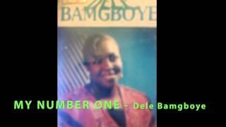 MY NUMBER ONE  -  Dele Bamgboye