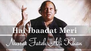 Hai Ibaadat Meri Naat E Khair Ul Wara- Nusrat Fateh Ali Khan