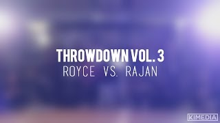 Sr. All Styles Finals - Royce vs. Rajan | Throwdown Vol. 3