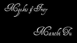 Mgekis & Fray - Manchi Tu (Mix.Dave)