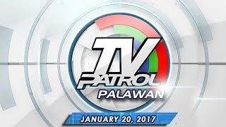 TV Patrol Palawan - Jan 20, 2017