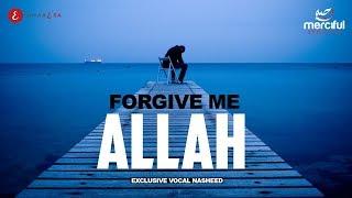 Forgive Me Allah - Astagfirullah - Heart Touching Nasheed