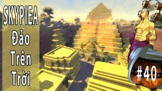 Minecraft One Piece Tập 40 - Skypiea  Đảo Trên Trời Và Thành Phố Vàng | POBBrose ✔