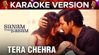 Tera Chehra | Karaoke Version | Sanam Teri Kasam | Harshvardhan Rane & Mawra Hocane