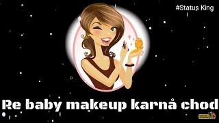Baby Makeup Karna Chhod | Tony Kakkar | Whatsapp Attitude Status