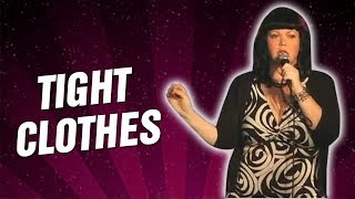Tight Clothes (Stand Up Comedy)