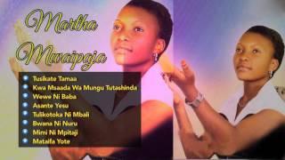 Martha Mwaipaja | Audio Jukebox