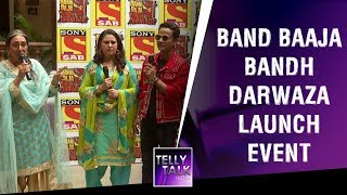 Band Baaja Bandh Darwaza new TV show launch | UNCUT