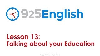 Learn English with 925 English – Lesson 13: Talking about your Education | ESL Conversation Lesson