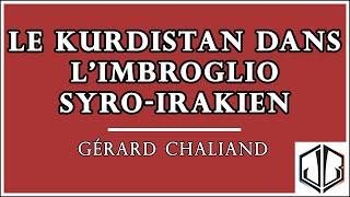 Gérard CHALIAND | Le Kurdistan dans l