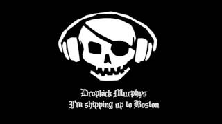[10 Hour Perfect Loop] Dropkick Murphy's - I'm shipping up to Boston