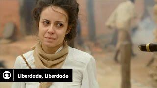 Liberdade, Liberdade: capítulo 67 da novela, quinta, 04 de agosto, na Globo