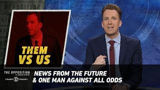 News from the Future & One Man Against All Odds - The Opposition w/ Jordan Klepper