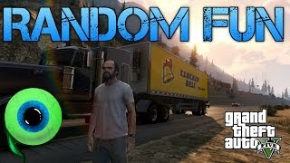 Grand Theft Auto V | RANDOM FUN | Driving big trucks