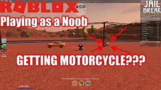 Roblox: JailBreak: Playing as a Noob Ep7: DO I GET A MOTORCYCLE???