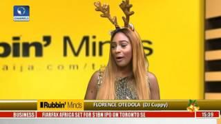 Rubbin Minds Interviews Florence Otedola (DJ Cuppy) Pt 1