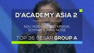 Adu Nge-rap Zizi Kirana, Soimah dan Rina Nose (D'Academy Asia 2)