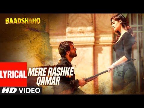 Mere Rashke Qamar Song With Lyrics Baadshaho Ajay Devgn Ileana Nusrat & Rahat Fateh Ali Khan