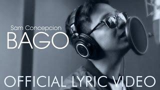 Sam Concepcion - Bago (Official Recording Session Music Video)