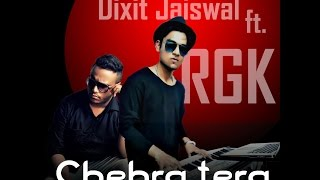 Chehra Tera - (FLYBOT)Dixit Jaiswal ft. RGK | Original Compositions.