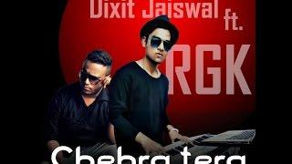 Chehra Tera - Dixit Jaiswal ft. RGK | Original Compositions.
