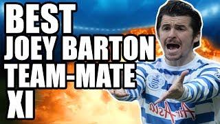 Best Joey Barton Team-Mate XI