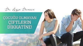 Çocuğu Olmayan Çiftlerin Dikkatine! Op. Dr. Ayşe Duman