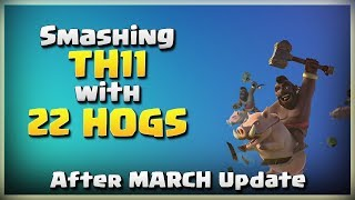 Smashing MAX TH11 with 22 HOGS | TH11 War Strategy #200 | After MARCH Update | COC 2018 |