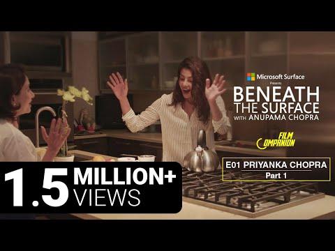 Beneath The Surface   Priyanka Chopra - Part 1