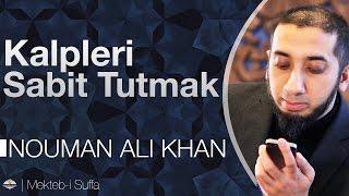 Kalpleri Sabit Tutmak [Nouman Ali Khan] [Türkçe Altyazılı | Mekteb-i Suffa] [Türkçe Altyazılı]
