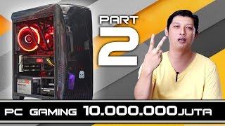 #21 RAKIT PC GAMING 10Jt an # PART KE 2 # Review Benchmark Gaming x264