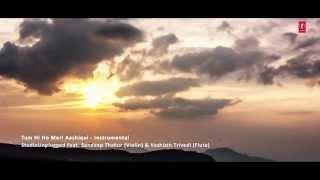 Tum Hi Ho Meri Aashiqui   Studio unplugged Ft  Sandeep Thakur   Vashisth Trivedi)   Jai   Parthiv