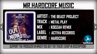 The Beast Project - Metal Play (Koozah Remix) (FULL) [HQ HD]