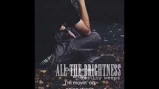 All the Brightness - Don't Get Me Wrong (Lyric + HD)