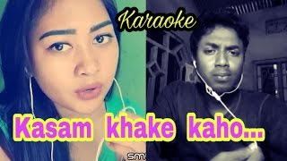 Kasam khake kaho... Dil hai tumhara. My karaoke 11