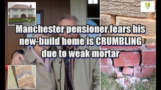 Manchester pensioner fears his new-build home is CRUMBLING due to weak mortar