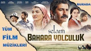 Selam Bahara Yolculuk - Tüm Film Müzikleri