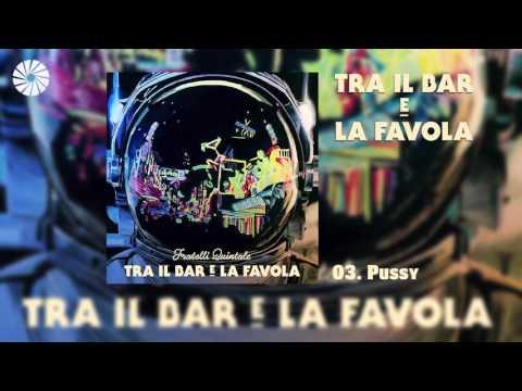 Fratelli Quintale - Pussy (Audio HQ)