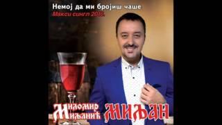 Milomir Miljanic - Nemoj da mi brojis case (BN Music Audio 2016)