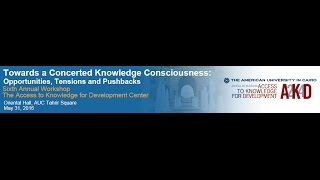 Sixth Annual Workshop of the Access to Knowledge for Development Center- Part 2