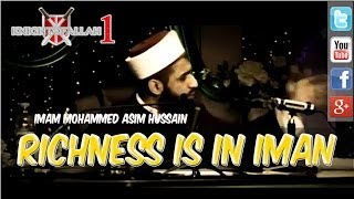 Richness is in Iman - Imam Muhammad Asim Hussain