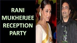Rani Mukherjee Reception  Party