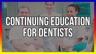 Continuing Education For Dentists